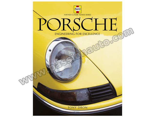 Porsche: Excellence Was Expected: The Comprehensive History of the Company 2008